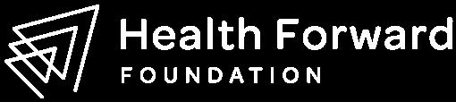Health Forward Foundation Annual Report
